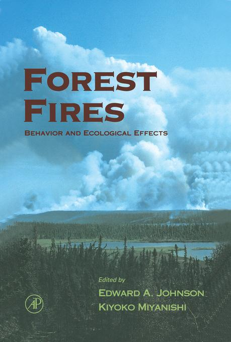 Forest Fires: Behavior and Ecological Effects EB9780080506746