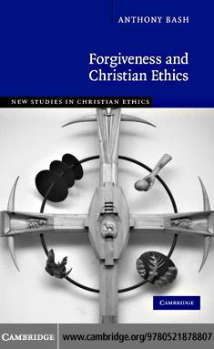 Forgiveness and Christian Ethics EB9780511339837