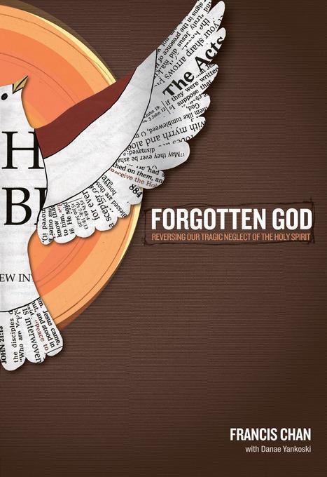 Forgotten God: Reversing Our Tragic Neglect of the Holy Spirit EB9780781403504