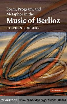 Form, Program, and Metaphor in the Music of Berlioz EB9780511501500
