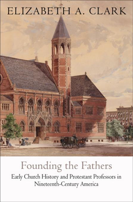 Founding the Fathers EB9780812204322