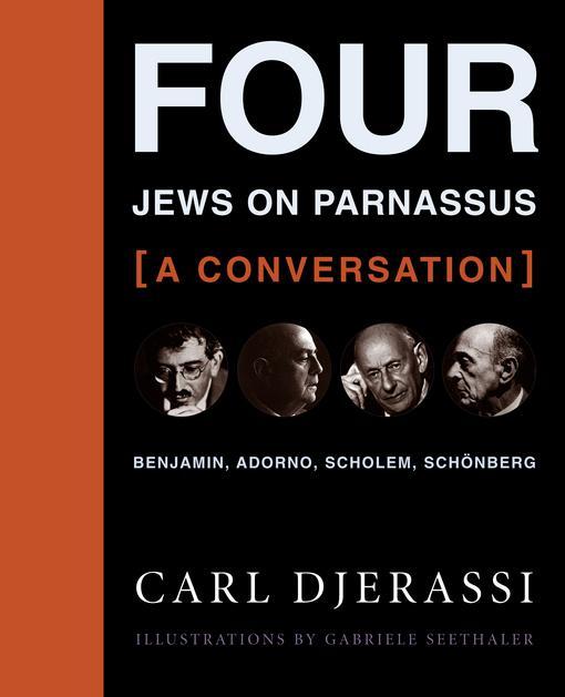 Four Jews on Parnassus -- A Conversation: Benjamin, Adorno, Scholem, Schonberg [With Music CD] EB9780231518307