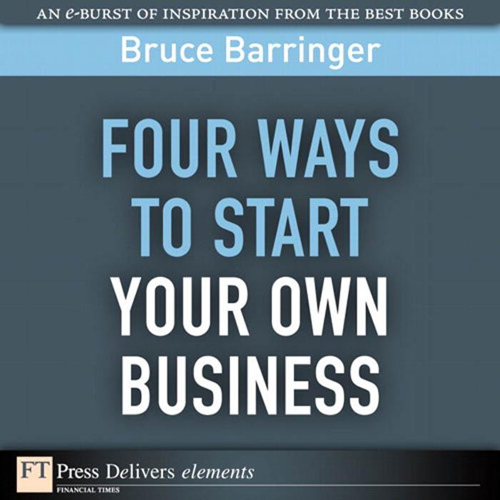Four Ways You Can Start Your Own Business EB9780132378864