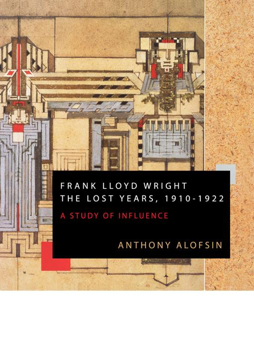 Frank Lloyd Wright: The Lost Years, 1910-1922 EB9780982063026