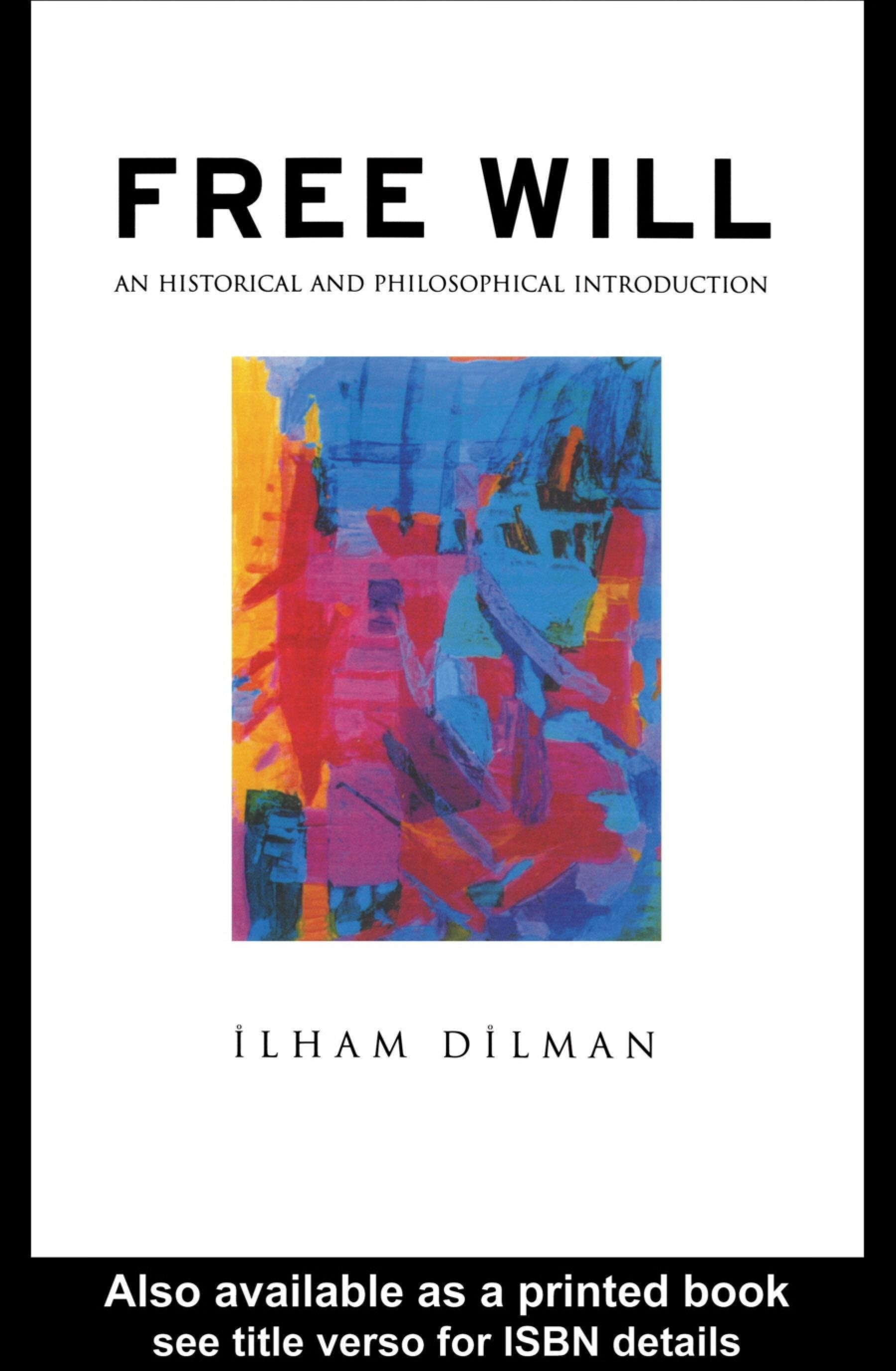 Free Will: An Historical and Philosophical Introduction EB9780203002384