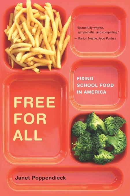 Free for All: Fixing School Food in America EB9780520944411