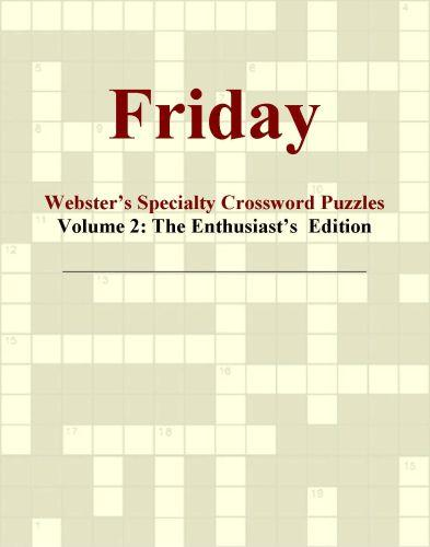 Friday - Webster's Specialty Crossword Puzzles, Volume 2: The Enthusiast's  Edition EB9780546426656