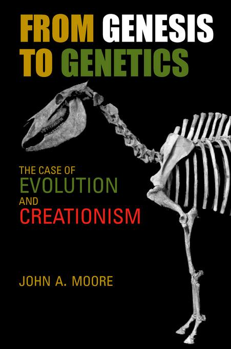 From Genesis to Genetics: The Case of Evolution and Creationism EB9780520930780