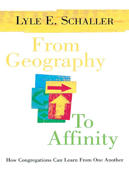 From Geography to Affinity: How Congregations Can Learn From One Another EB9780687001767
