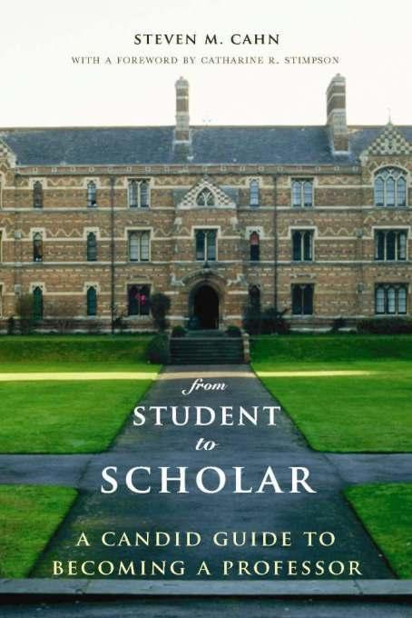 From Student to Scholar: A Candid Guide to Becoming a Professor EB9780231518512