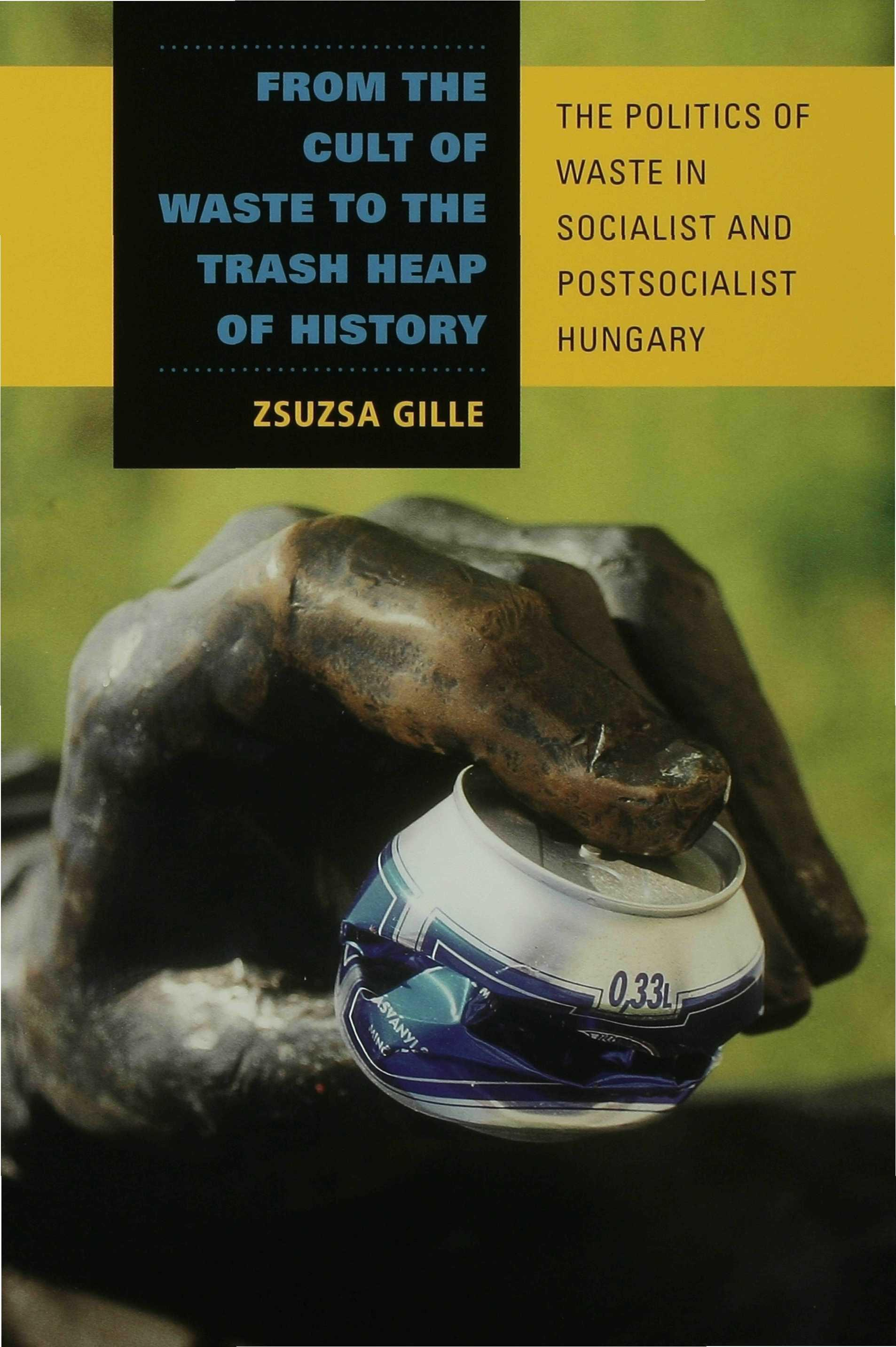 From the Cult of Waste to the Trash Heap of History EB9780253116925