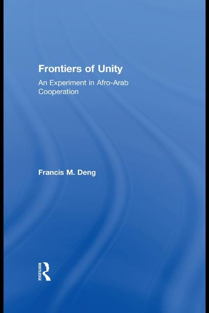Frontiers Of Unity: An Experiment in Afro-Arab Cooperation EB9780203870051