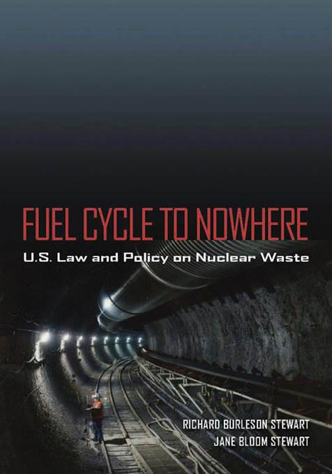 Fuel Cycle to Nowhere: U.S. Law and Policy on Nuclear Waste EB9780826517760
