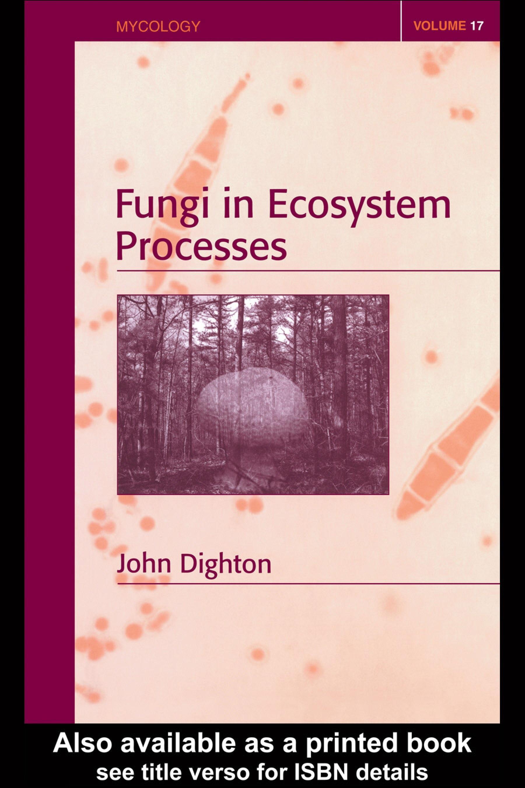 Fungi in Ecosystem Processes EB9780203911440