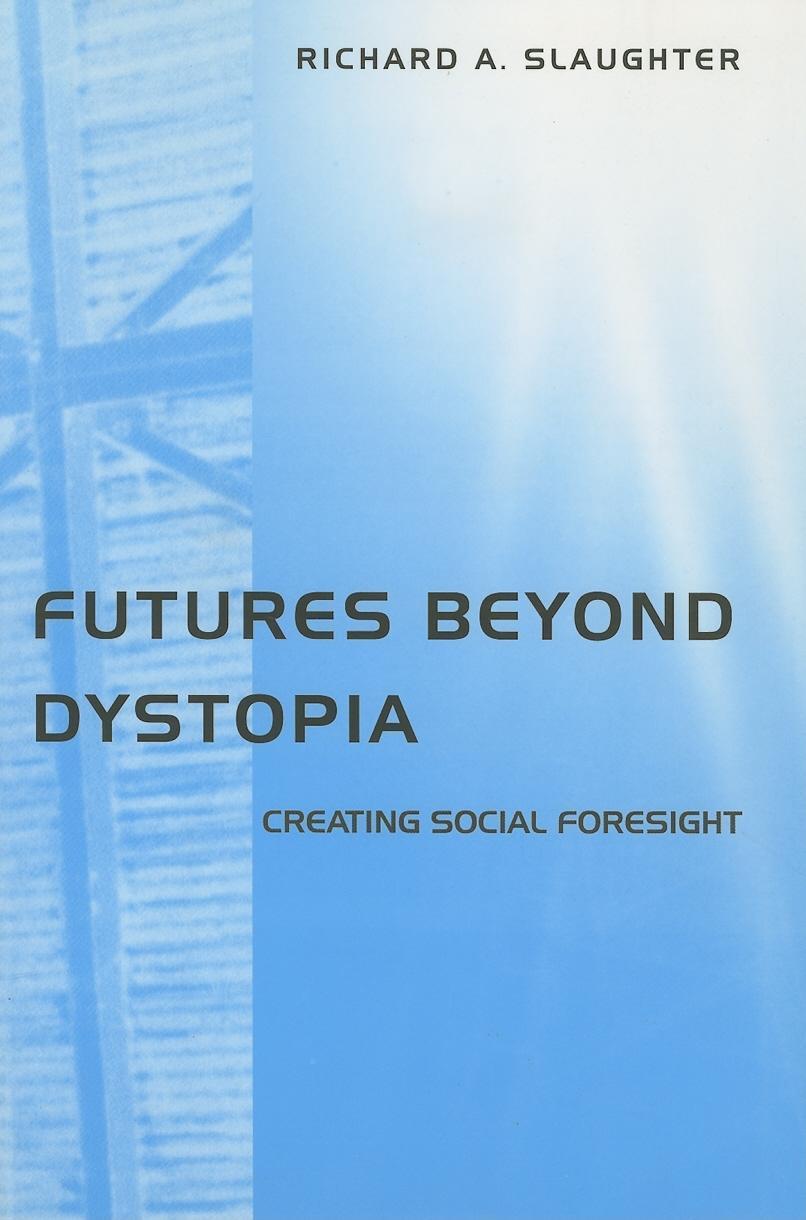 Futures Beyond Dystopia EB9780203465158