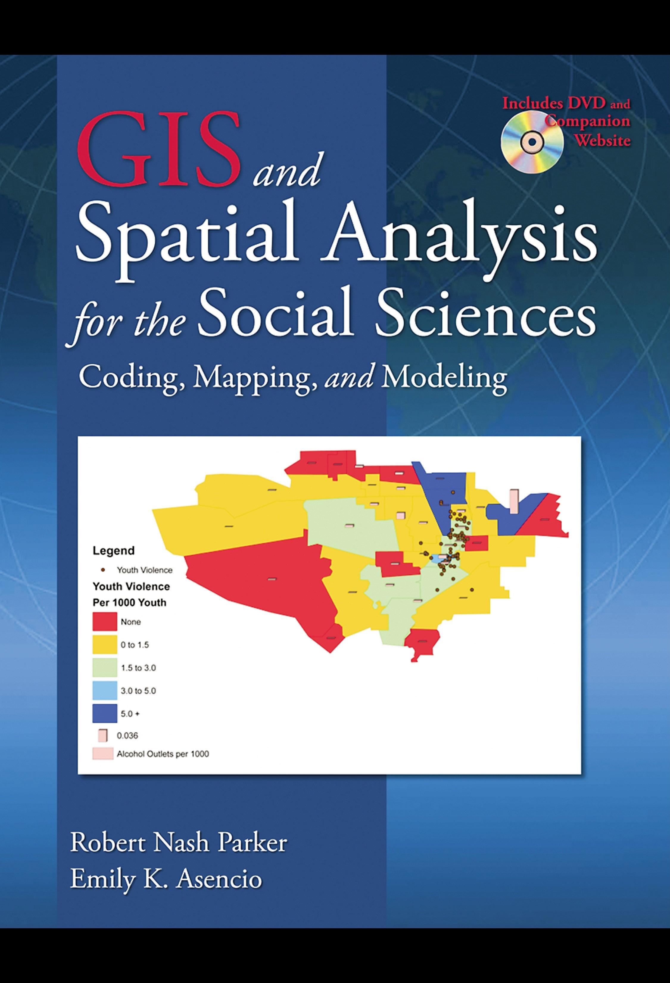 GIS and Spatial Analysis for the Social Sciences: Coding, Mapping, and Modeling EB9780203929346