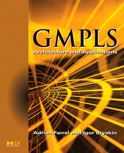 GMPLS: Architecture and Applications EB9780080456478