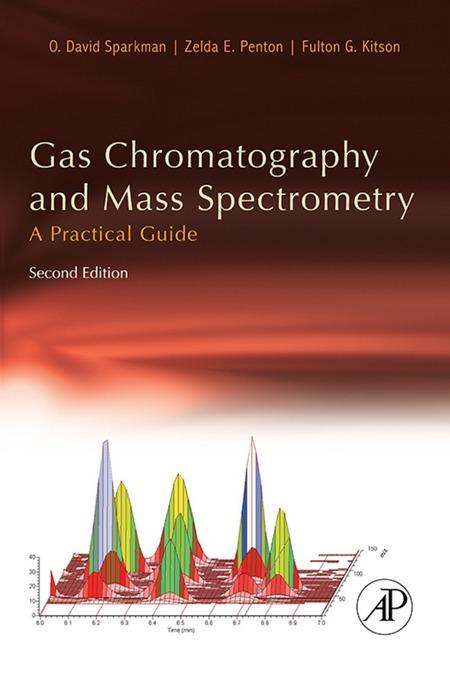 Gas Chromatography and Mass Spectrometry: A Practical Guide: A Practical Guide