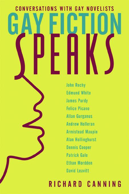 Gay Fiction Speaks: Conversations with Gay Novelists EB9780231502498
