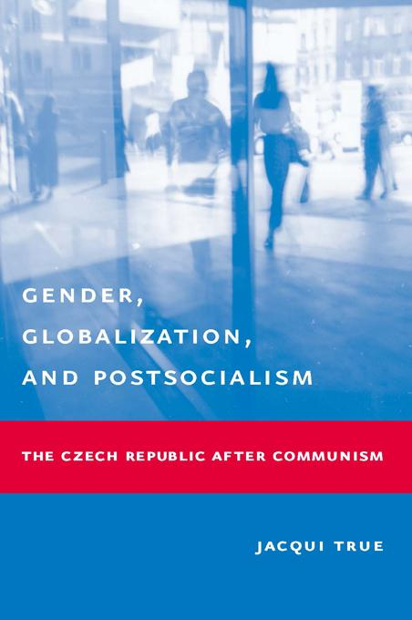 Gender, Globalization, and Postsocialism: The Czech Republic After Communism EB9780231501774