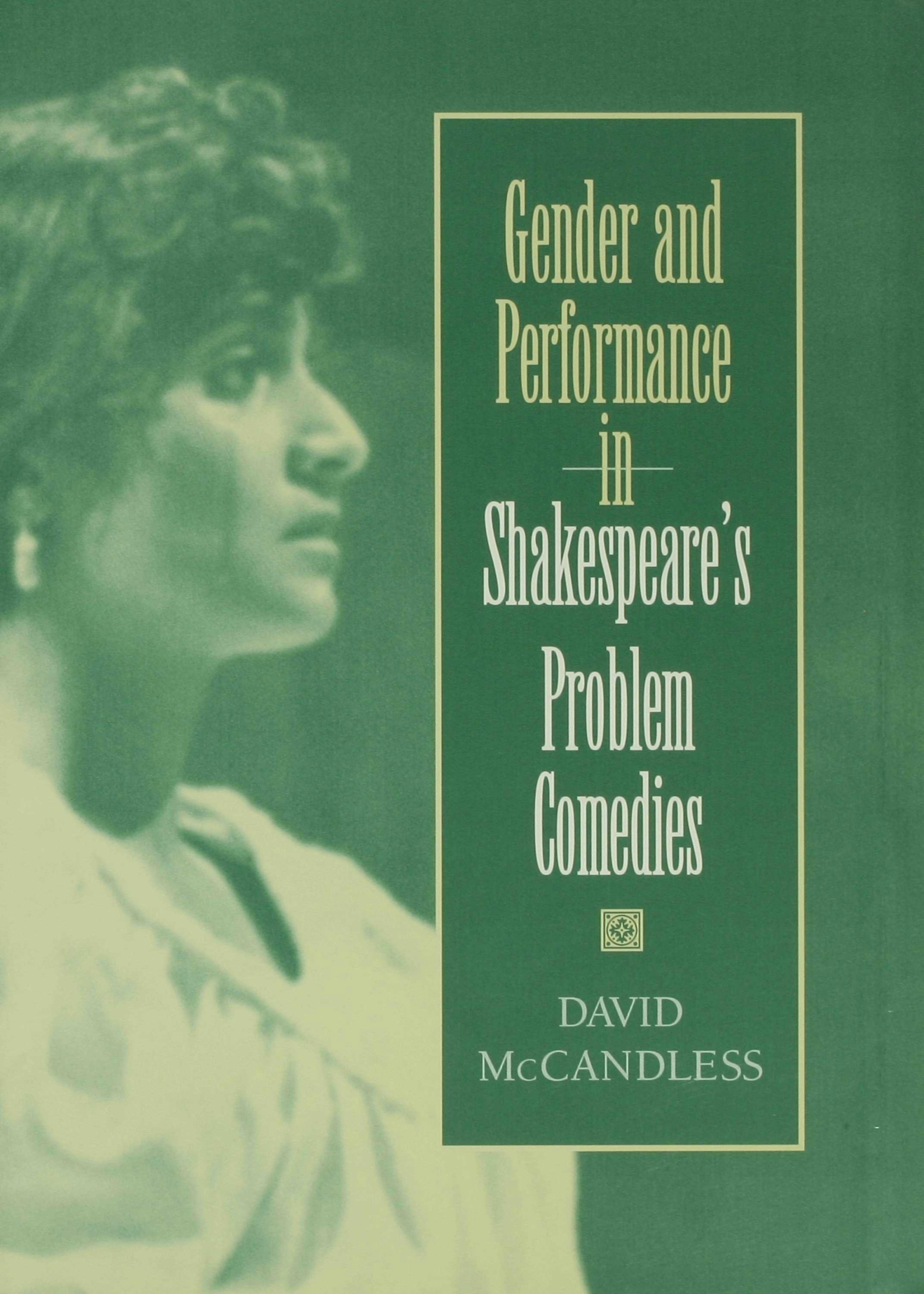 Gender and Performance in Shakespeare?s Problem Comedies EB9780253113344