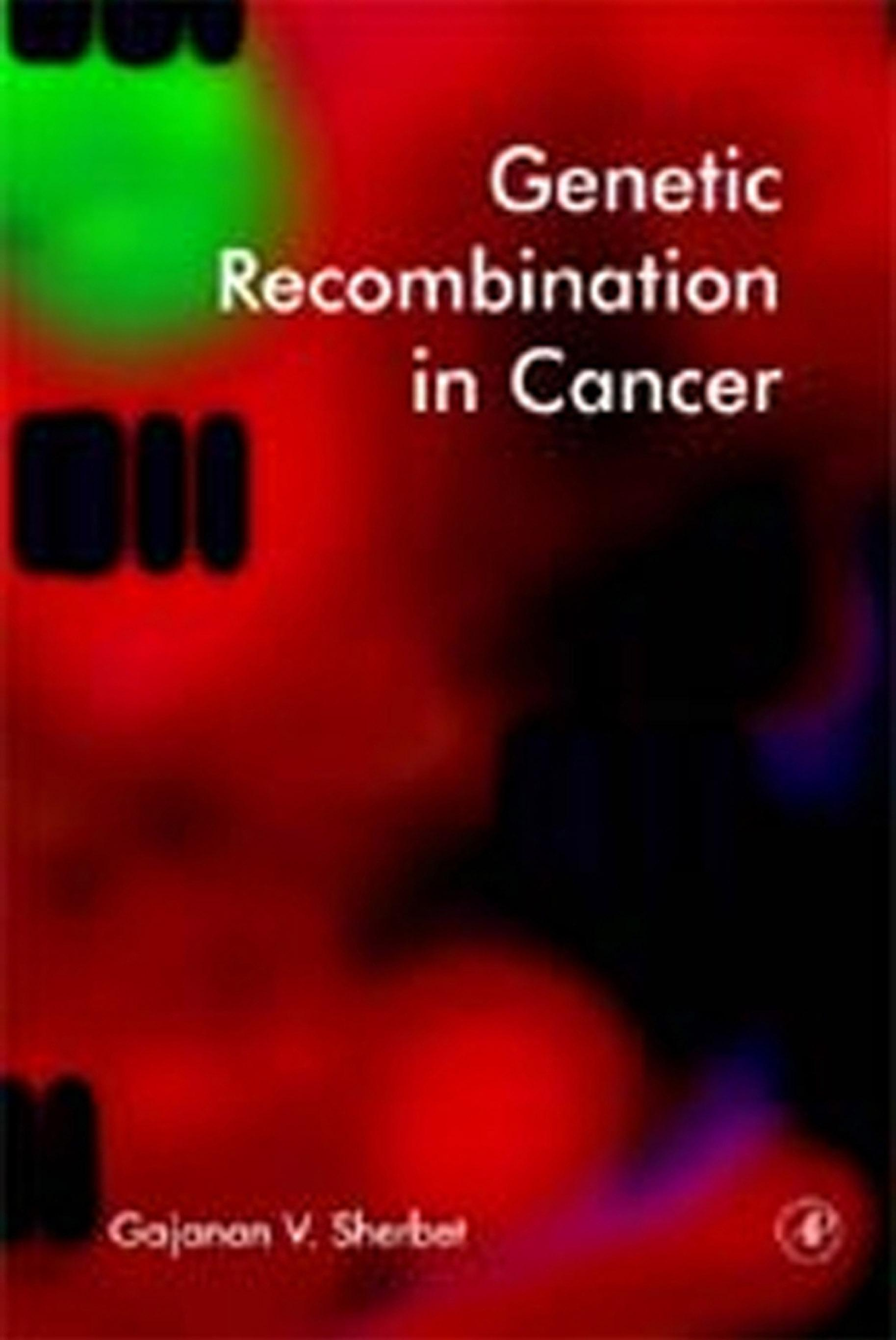 Genetic Recombination in Cancer EB9780080521909