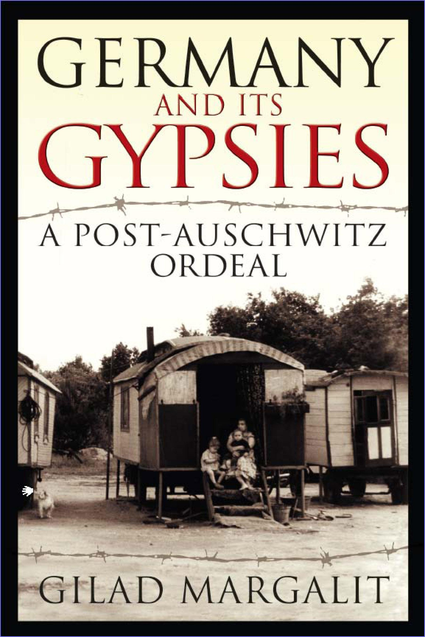 Germany and its Gypsies: A Post-Auschwitz Ordeal EB9780299176730