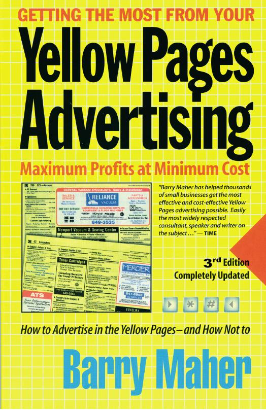 Getting the Most from Your Yellow Pages Advertising: Maximum Profits at Minimum Cost EB9780978732110