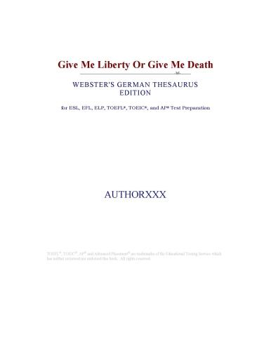 Give Me Liberty Or Give Me Death (Webster's German Thesaurus Edition) EB9780546411225