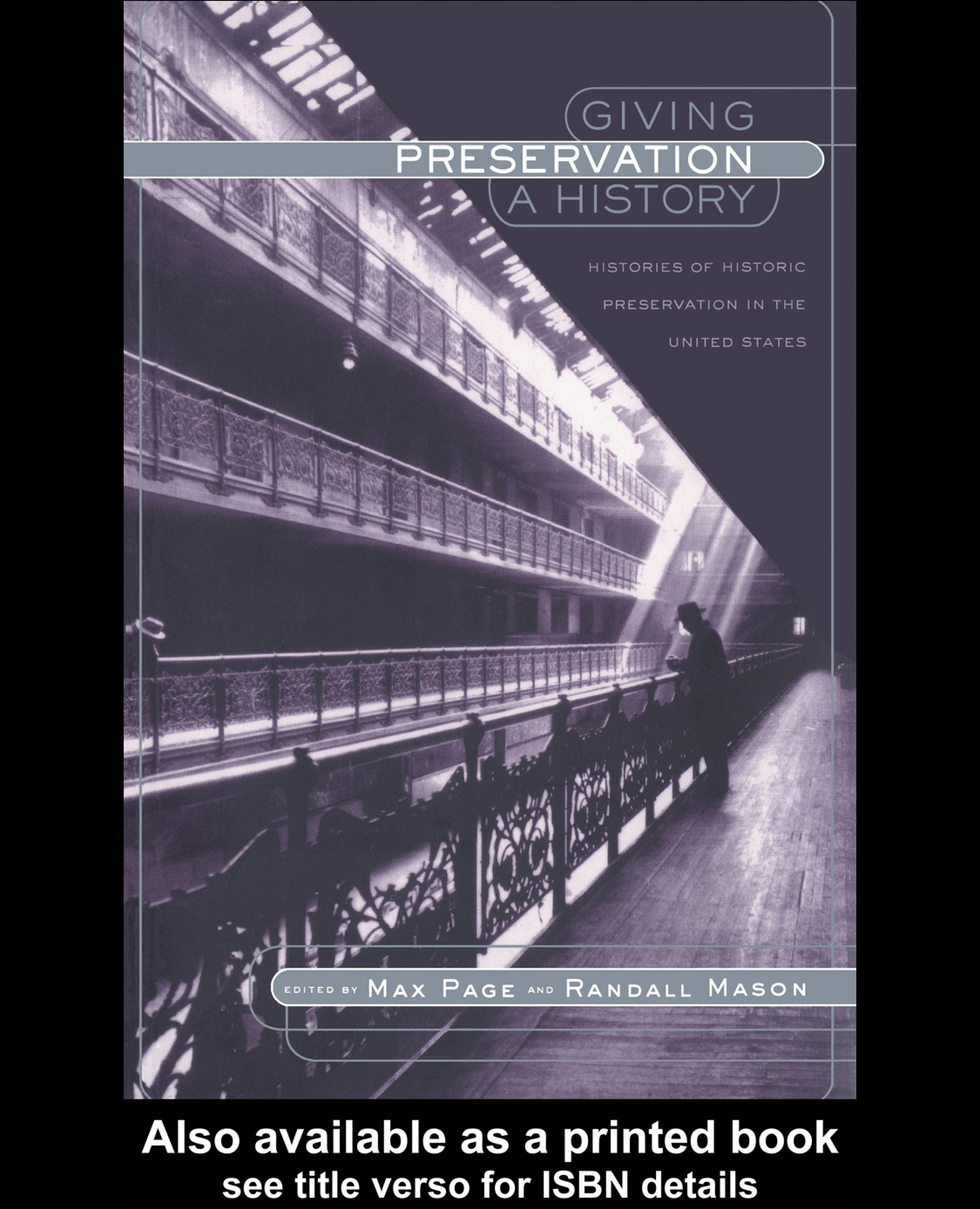Giving Preservation a History: Histories of Historic Preservation in the United States EB9780203644508