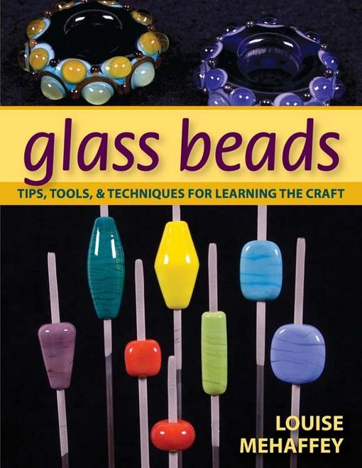 Glass Beads: Tips, Tools, and Techniques for Learning the Craft EB9780811744201