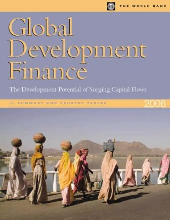 Global Development Finance 2006 (Complete Print Edition)(Two Volume Set): The Development Potential of Surging Capital Flows EB9780821366233