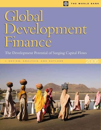 Global Development Finance 2006 (Volume 1: Analysis & Outlook): The Development Potential of Surging Capital Flows EB9780821364802