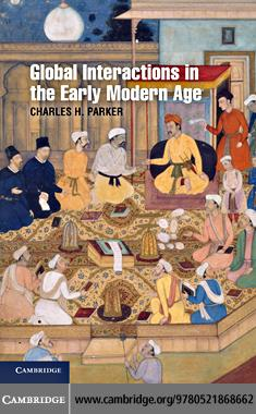 Global Interactions in the Early Modern Age EB9780511771644