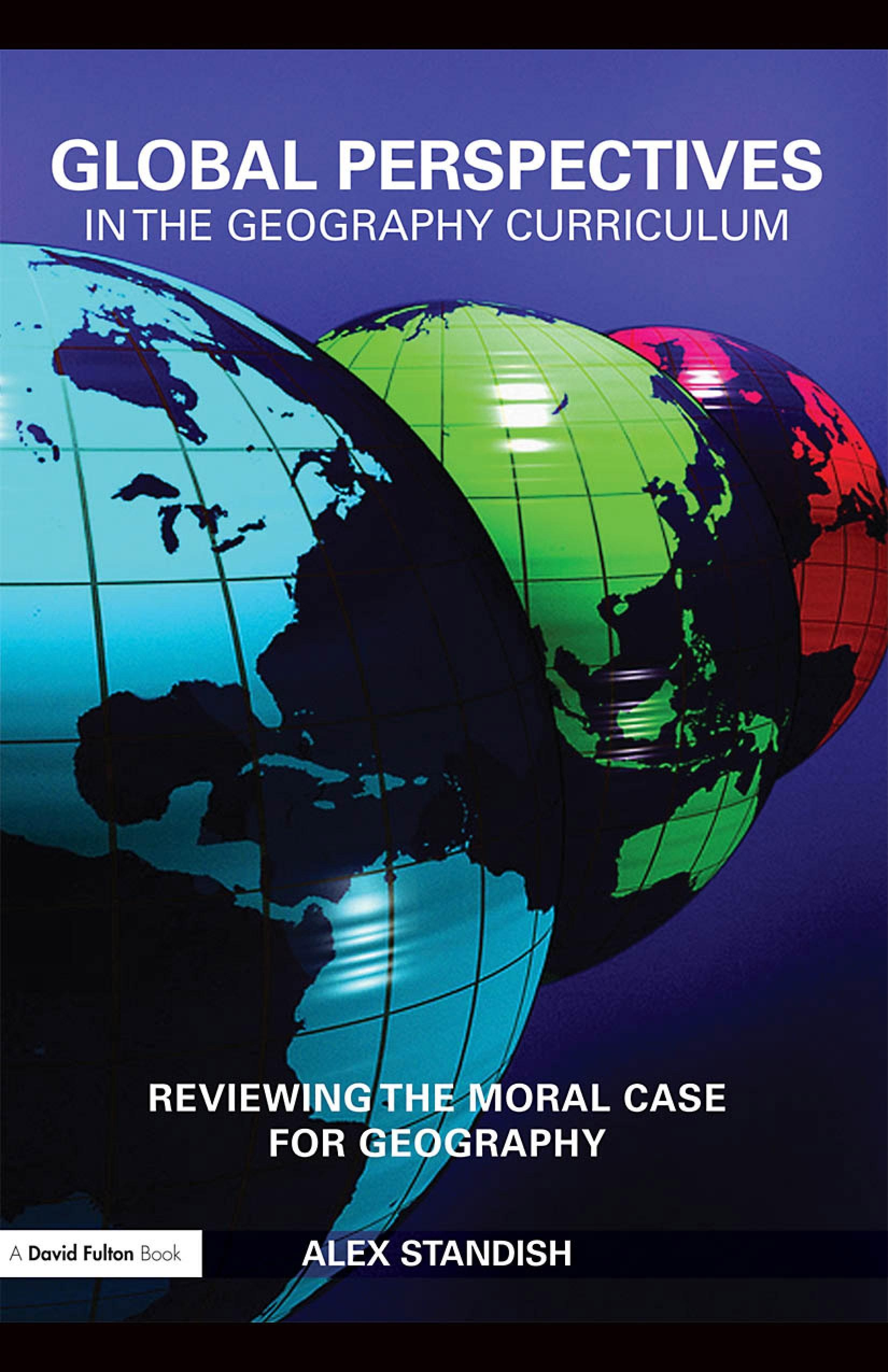 Global Perspectives in the Geography Curriculum: Reviewing the Moral Case for Geography EB9780203890837