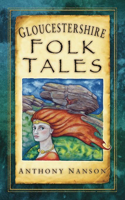 Gloucestershire Folk Tales EB9780752477954