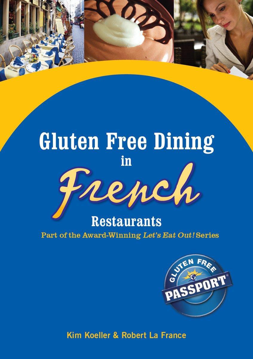 Gluten Free Dining in French Restaurants EB9780982959954