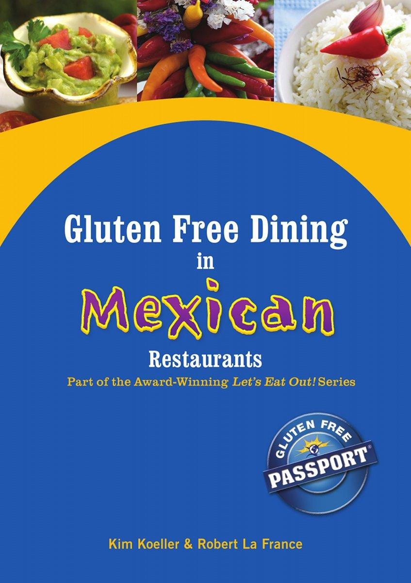 Gluten Free Dining in Mexican Restaurants EB9780983057703