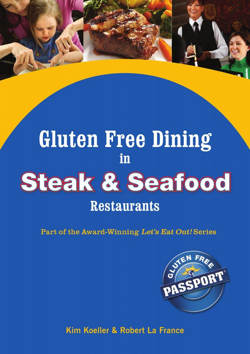 Gluten Free Dining in Steak and Seafood Restaurants EB9780982959947