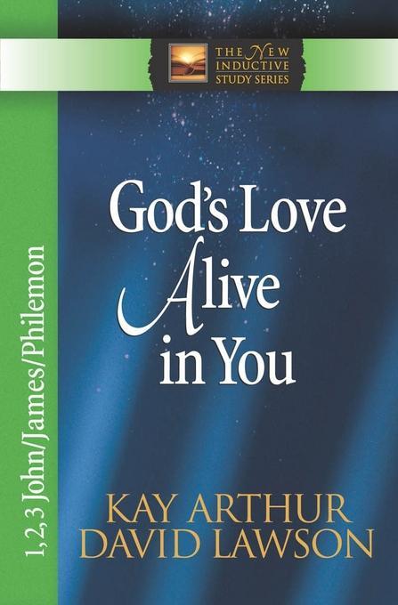 God's Love Alive in You: 1,2,3 John, James, Philemon EB9780736931489