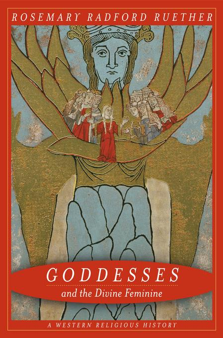Goddesses and the Divine Feminine: A Western Religious History EB9780520940413