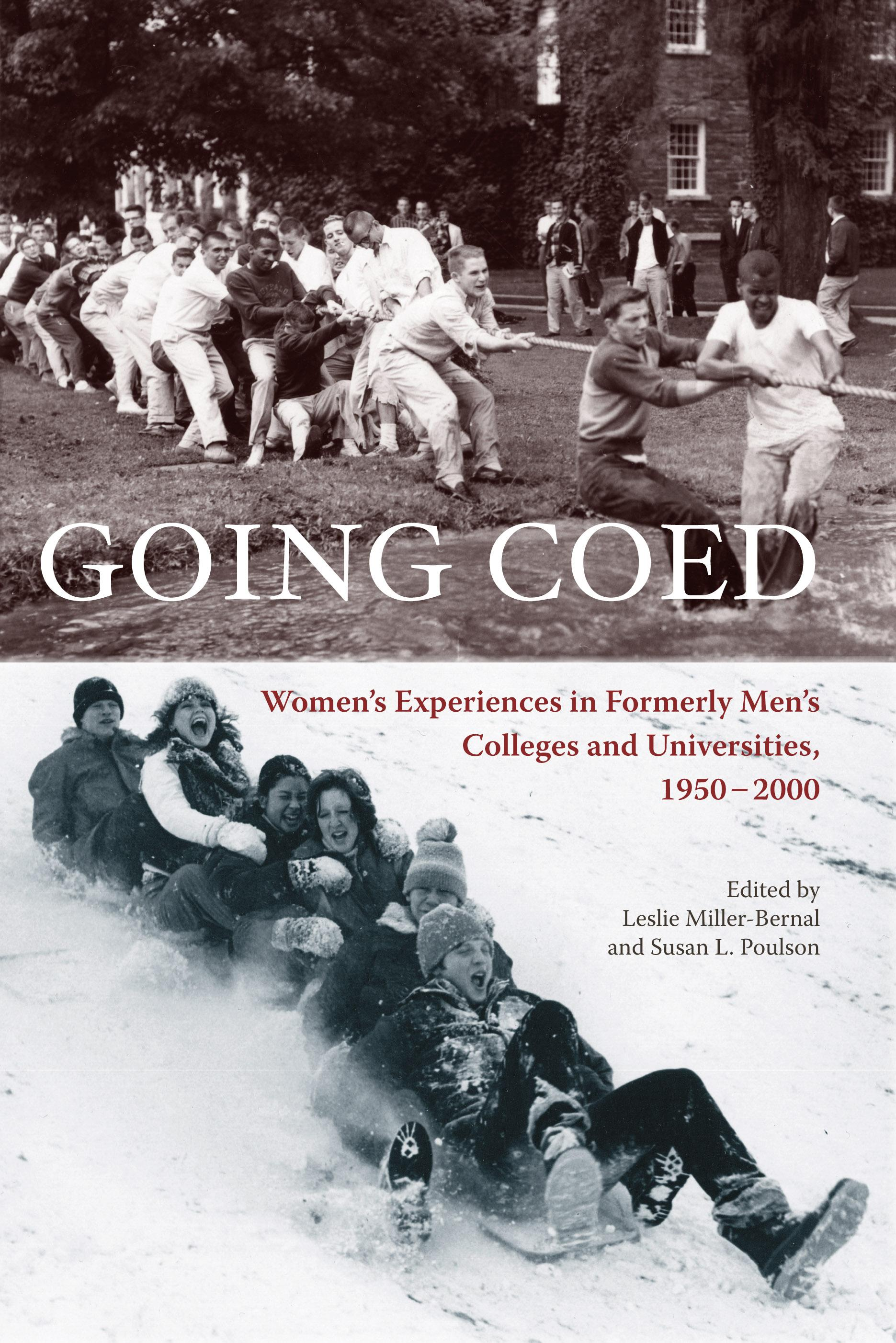 Going Coed: Women's Experiences in Formerly Men's Colleges and Universities, 19502000 EB9780826591807