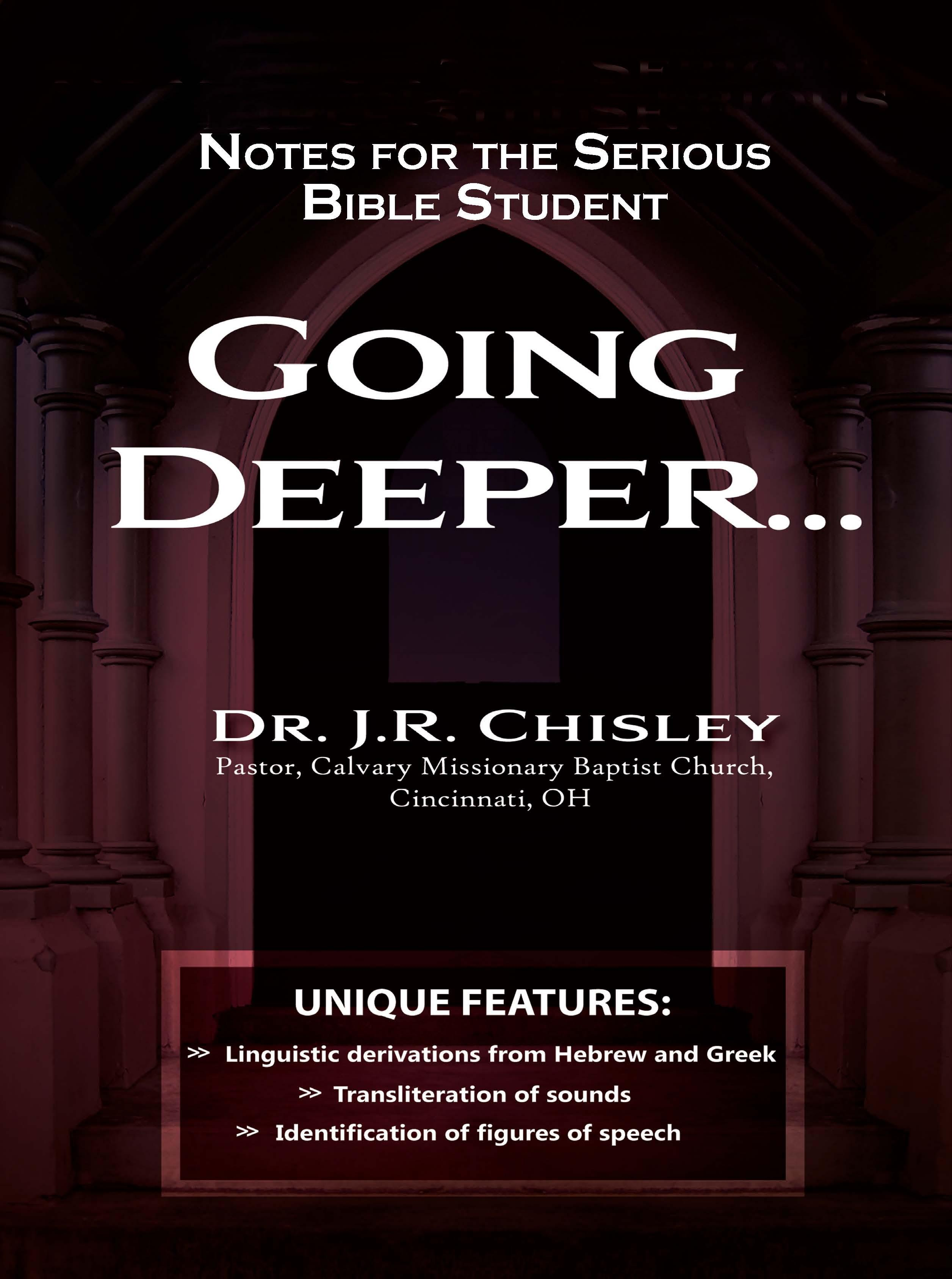 Going Deeper: Notes for the Serious Bible Student EB9780983340263