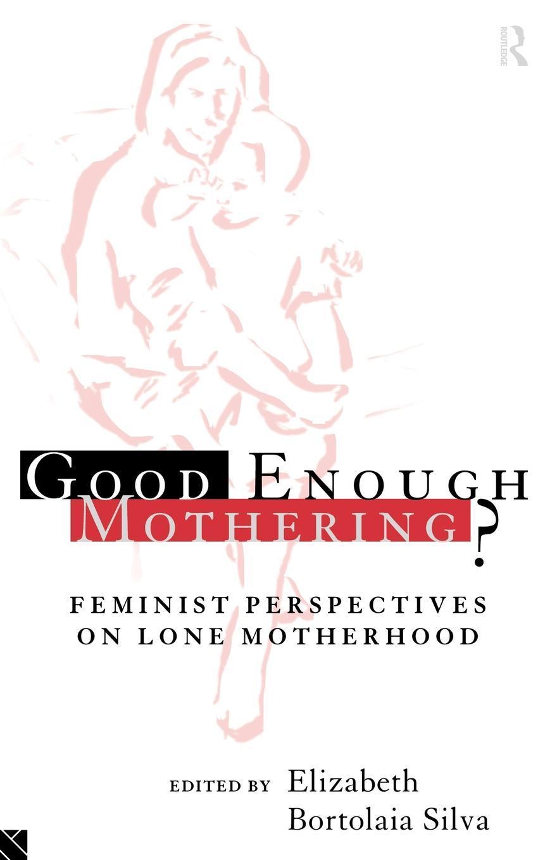 Good Enough Mothering? EB9780203434284