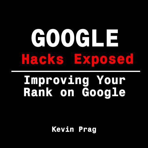 Google Hacks Exposed: Improving Your Rank on Google EB9780975453407