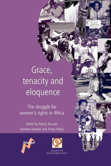 Grace, tenacity and eloquence: The struggle for women's rights in Africa EB9780954563769