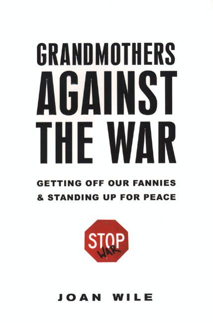 Grandmothers Against the War: EB9780806536019