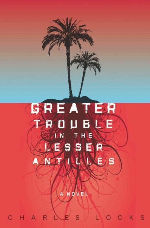 Greater Trouble in the Lesser Antilles: Rogue Chefs and Underground Restaurants in Warehouses, Townhouses, Open Fields, and Everywhere in Between EB9780983021919