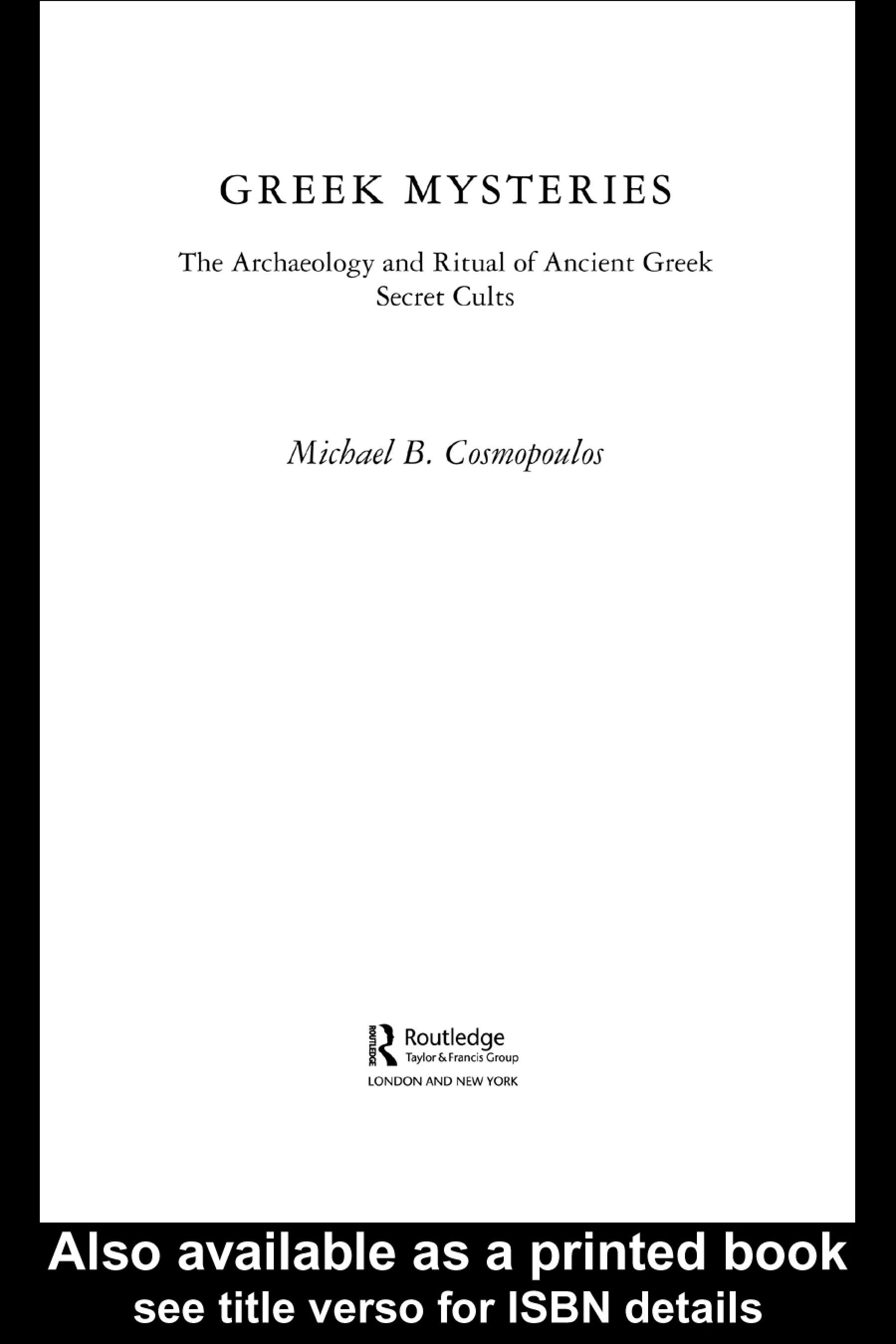Greek Mysteries: The Archaeology of Ancient Greek Secret Cults EB9780203986844