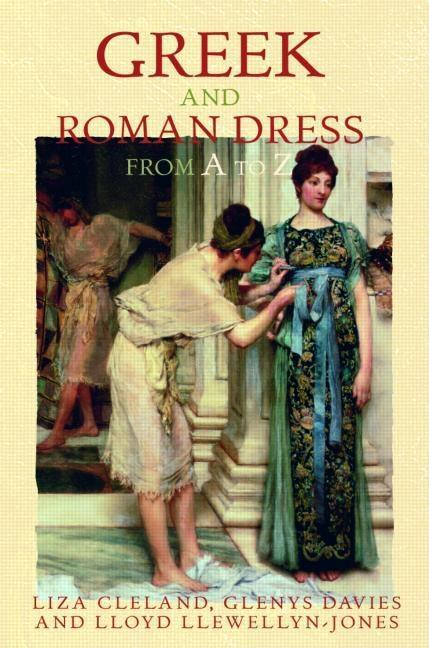 Greek and Roman Dress from A to Z EB9780203938805